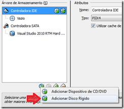 Adicionando o VHD, agora sob a Controladora IDE