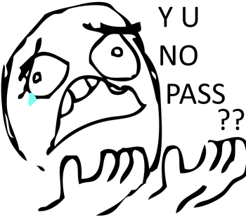 WHYYY Y NO PASS??