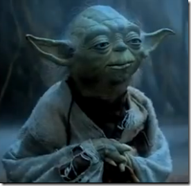 Yoda: Do or do not, there is no try
