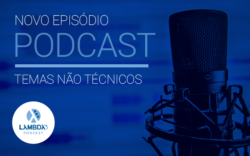 Lambda3 Podcast 131 – 2018 foi o ano do podcast?