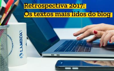 Retrospectiva 2017: Os textos mais lidos do blog da Lambda3