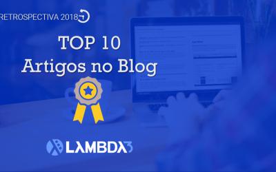 Retrospectiva 2018 | Conheça os conteúdos que foram TOP 10 no Blog da Lambda3