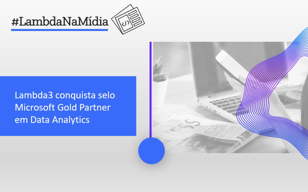 Data Analytics: Lambda3 é reconhecida como parceira Gold Microsoft