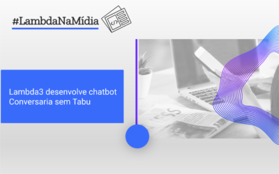 Lambda3 desenvolve chatbot Conversaria sem Tabu