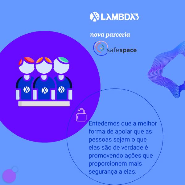 Parceria Lambda3 e SafeSpace: juntos podemos combater o assédio