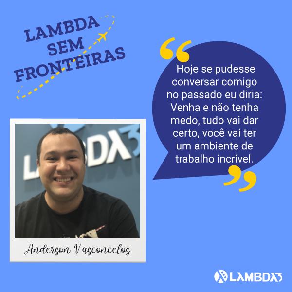 Lambda Sem Fronteiras | Conheça Anderson Vasconcelos do Time de Dados