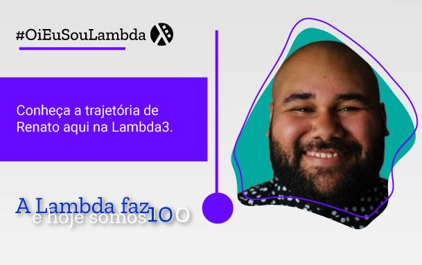 Oi, Eu Sou Lambda | Conheça a História de Renato Paixão