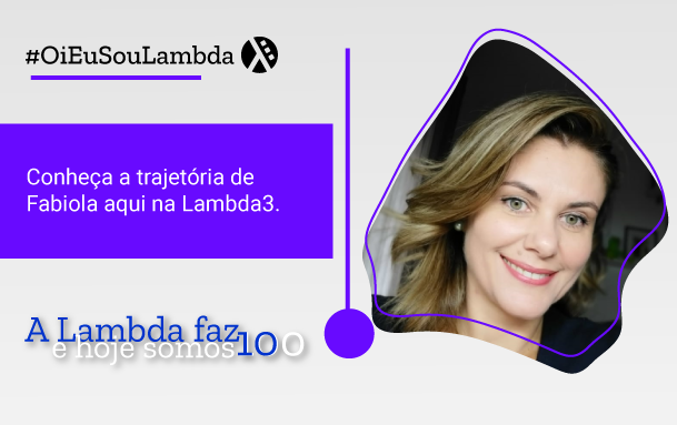 Oi, Eu Sou Lambda | Conheça a História de Fabiola Pugliezi