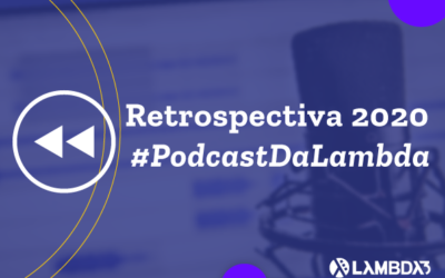 Retrospectiva 2020 | Confira os Top 10 episódios mais assistidos no Podcast da Lambda3