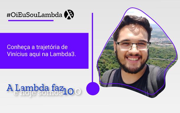 Oi, Eu Sou Lambda | Conheça a História de Vinicius Felisberto