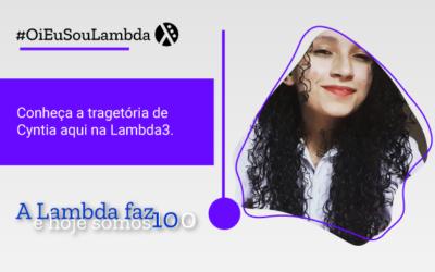 Oi, Eu Sou Lambda | Conheça a História de Cyntia Santos