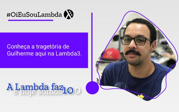 Oi, Eu Sou Lambda | Conheça a História de Guilherme Porto