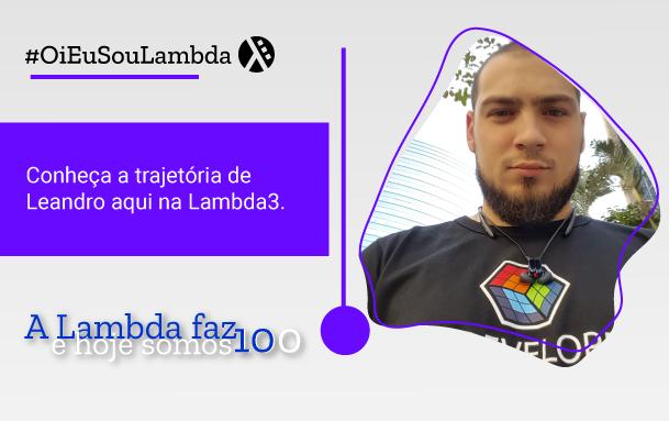 Oi, Eu Sou Lambda | Conheça a História de Leandro Vilas Boas