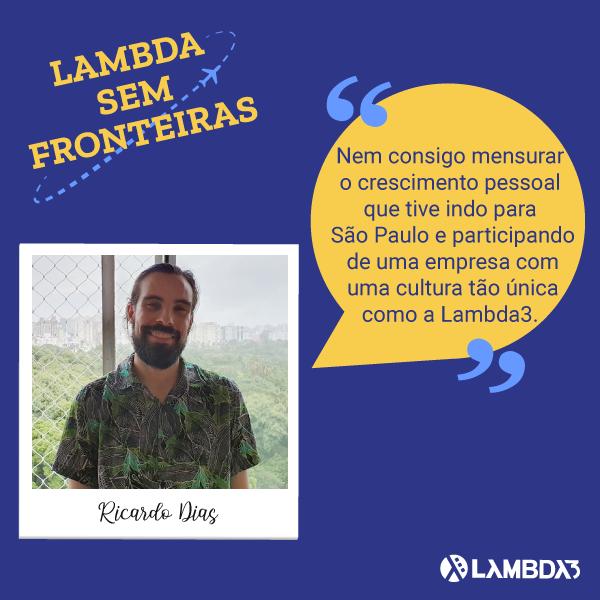 Lambda Sem Fronteiras | Conheça Ricardo Dias do Time de Desenvolvimento