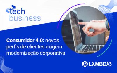 Consumidor 4.0: novos perfis de clientes exigem modernização corporativa