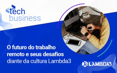 O futuro do trabalho remoto e seus desafios diante da cultura Lambda3