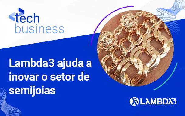Aplicativo desenvolvido pela Lambda3 ajuda a inovar o setor de semijoias