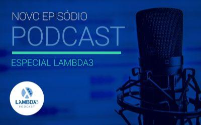 Lambda3 Podcast ESP01 – Uma nova etapa na Lambda3 | Agora somos parte da TIVIT Ventures