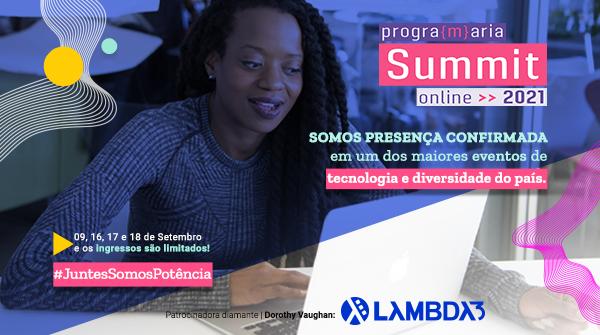 Lambda3 é a principal patrocinadora do PrograMaria Summit, um dos maiores eventos de tecnologia e diversidade do país.